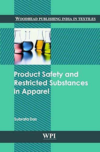Product Safety and Restricted Substances in Apparel (Woodhead Publishing India in Textiles)