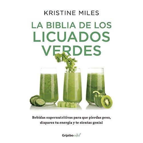 La biblia de los licuados verdes (Spanish Edition) by Kristine Miles (2015-08-25)