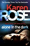 Front cover for the book Alone in the Dark by Karen Rose