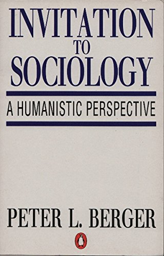 Invitation to Sociology: A Humanistic Perspective (Penguin social sciences)