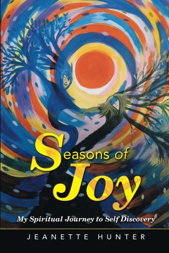 Seasons of Joy: My Spiritual Journey to Self Discovery