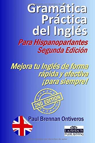 Gramática Práctica Inglés Hispanoparlantes: Segunda