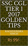 SSC CGL Tier 1 2017 Golden Tips: Rs 99/-