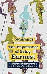 The Importance of Being Earnest: Fremdsprachentext Englisch mit deutschen Worterklärungen: A Trivial Comedy for Serious People