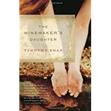 The Winemaker's Daughter by Timothy Egan (2005-01-11)