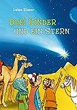Drei Kinder und ein Stern - Luise Rinser