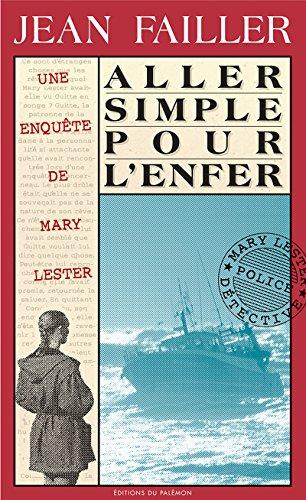 Aller simple pour l'enfer: Enquête en mer (Les enquêtes de Mary Lester t. 12) par Jean Failler
