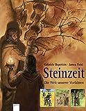 Steinzeit - Die Welt unserer Vorfahren - Gabriele Beyerlein
