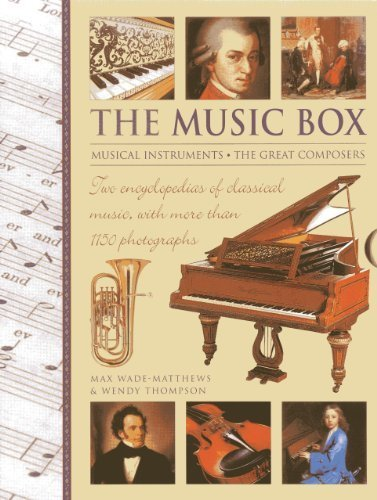 The Music Box: Musical Instruments And The Great Composers: Two Encyclopedias Of Classical Music, With More Than 1150 Photographs by Wade-Matthews, Max, Thompson, Wendy (2014) Hardcover