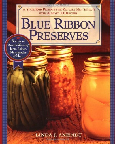 blue-ribbon-preserves-secrets-to-award-winning-jams-jellies-marmalades-and-more-by-amendt-linda-j-20