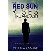 The Red Sun Rises: Fire and Ash (The Red Sun Rises Trilogy Book 2)