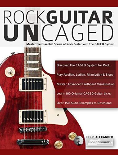 Rock Guitar Un-CAGED: Master the essential scales of rock with The ...