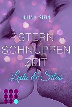 Leda & Silas 2: Sternschnuppenzeit von [Stein, Julia K.]