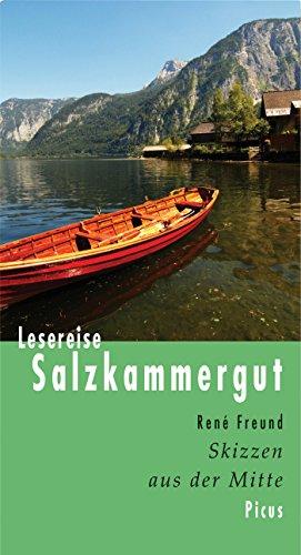 Lesereise Salzkammergut: Skizzen aus der Mitte (Picus Lesereisen)