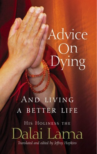 Advice On Dying: And living well by taming the mind: And Living a Better Life by Dalai Lama (2004-05-06)