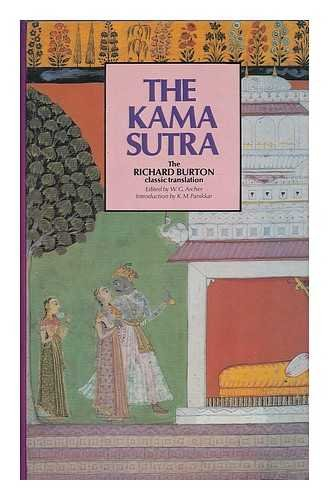 The Kama Sutra of Vatsyayana / translated by Sir Richard Burton and F.F. Arbuthnot ; edited with a preface by W.G. Archer ; introduction by K.M. Panikkar