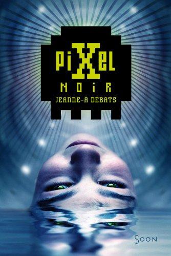Pixel noir par Jeanne-A Debats