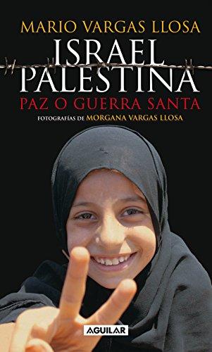 Israel / Palestina: Paz o Guerra Santa por Mario Vargas Llosa