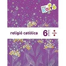 Religió catòlica. 6 Primària. Nou Kairé