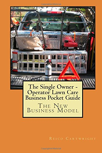 the-single-owner-operator-lawn-care-business-pocket-guide-the-new-business-model