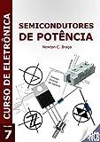 Semicondutores de Potência (Curso de Eletrônica) (Portuguese Edition)