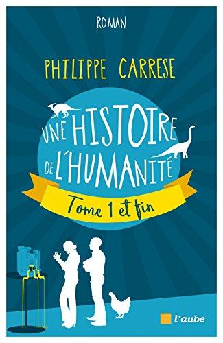 Histoire de l'humanité : Tome 1 et fin