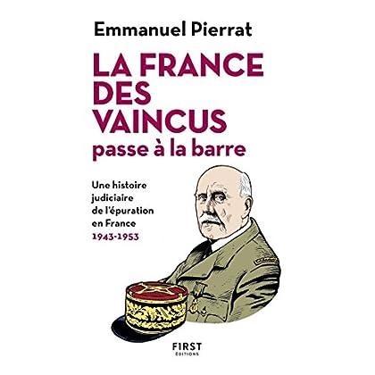 La France des vaincus passe à la barre - Une histoire judiciaire de l'épuration en France 1943-1953