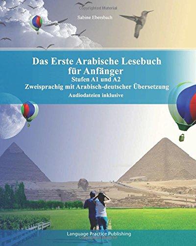 Hören Arabisch (Das Erste Arabische Lesebuch für Anfänger: Stufen A1 und A2 zweisprachig mit arabisch-deutscher Übersetzung (Gestufte Arabische Lesebücher, Band 1))
