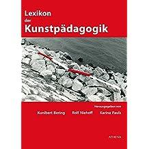 Lexikon der Kunstpädagogik (Artificium / Schriften zu Kunst und Kunstvermittlung)