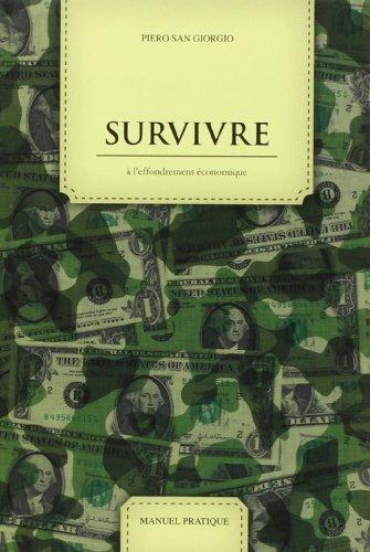 Survivre  l'effondrement conomique de Piero San Giorgio (26 octobre 2011) Broch