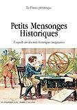 Telecharger Livres Petits Mensonges Historiques (PDF,EPUB,MOBI) gratuits en Francaise