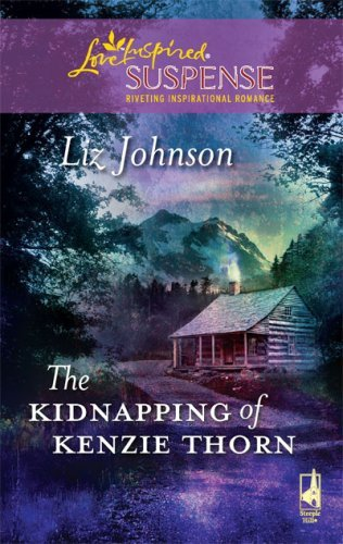 The Kidnapping of Kenzie Thorn (FBI Special Agent Series #1) (Steeple Hill Love Inspired Suspense #158) by Liz Johnson (2009-07-14)