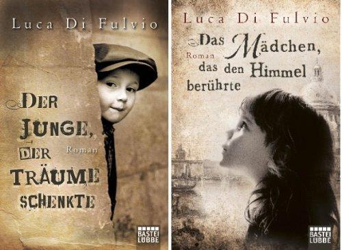2 Bestseller von Luca Di Fulvio im Set als Taschenbuch (1. Der Junge, der Träume schenkte + 2. Das Mädchen, das den Himmel berührte)