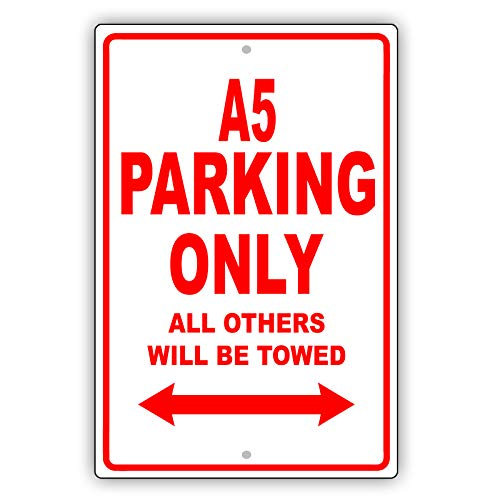 Audi A5Parking Only alle anderen werden geschleppt lächerlich Funny Neuheit Garage Aluminium Schild Teller 8