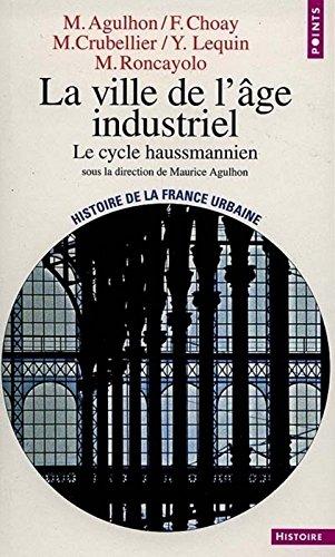 La Ville de l'ge industriel : Le cycle haussmannien