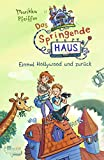 Das Springende Haus. Einmal Hollywood und zurück (Springendes Haus, Band 1) - Marikka Pfeiffer