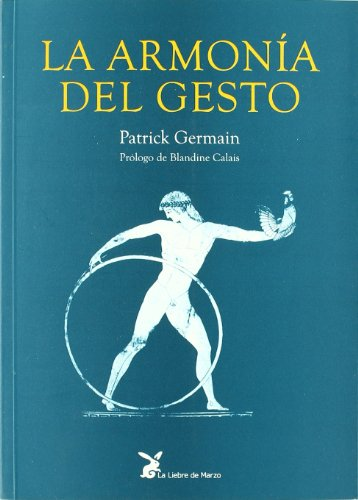 La Armonía Del Gesto por Patrick Germain