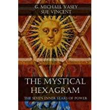 The Mystical Hexagram: The Seven Inner Stars of Power by G. Michael Vasey (2015-10-20)