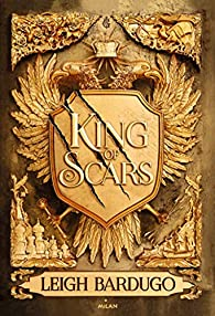 King of Scars, tome 1 par Leigh Bardugo