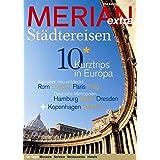 MERIAN extra Städtereisen: 10 Kurztrips in Europa (MERIAN Hefte)
