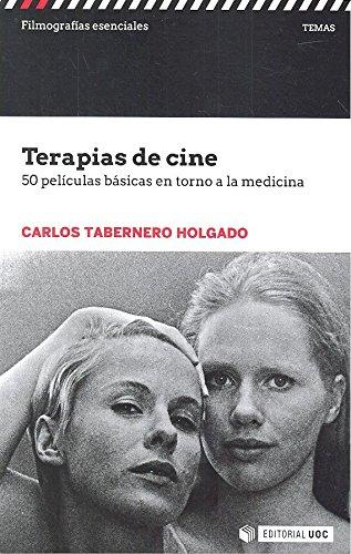 Terapias de cine (Filmografías Esenciales) por Carlos Tabernero Holgado