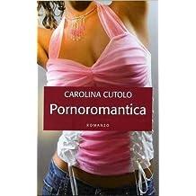 PORNOROMANTICA di Carolina Cutolo