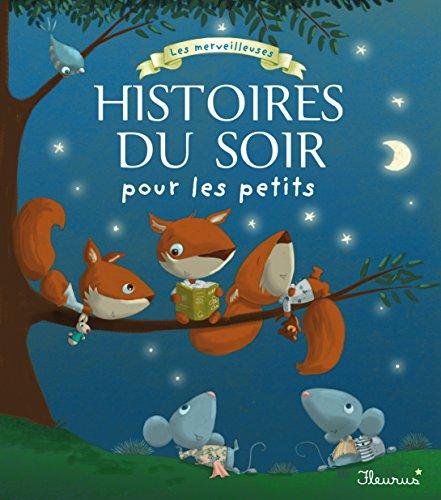 Les merveilleuses histoires du soir pour les petits por Collectif