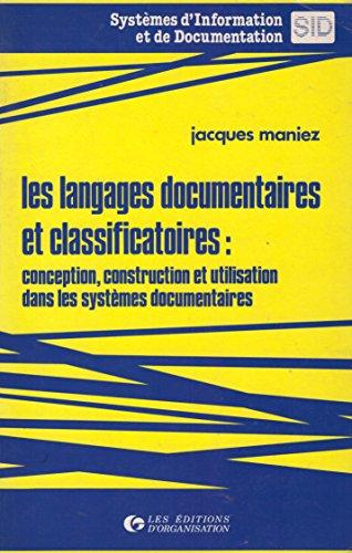 Les langages documentaires et classificatoires : conception, construction et utilisation dans les sy par Maniez