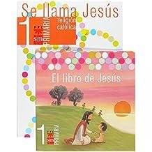 Religión católica, Se llama Jesús. 1 Primaria - 9788467515954