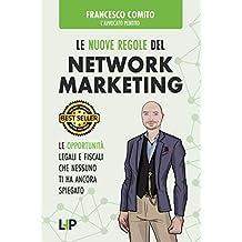 Le Nuove Regole del Network Marketing: Le opportunità legali e fiscali che nessuno ti ha ancora spiegato