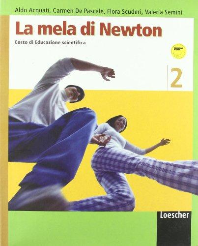 La mela di Newton. Corso di educazione scientifica. Per la Scuola media. Con espansione online: 2