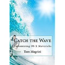 Catch the Wave: Customizing OS X Mavericks