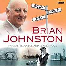 Brian Johnston Down Your Way: Favourite People And Places Vol. 2 (BBC Audio)