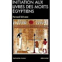 Initiation aux Livres des morts égyptiens